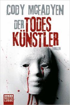 Der Todeskünstler: Thriller: Smoky Barretts 2. Fall: Amazon.de: Cody McFadyen, Axel Merz: Bücher