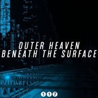 Beneath The Surface EP [117EP002] by Outer Heaven on SoundCloud #drumnbass