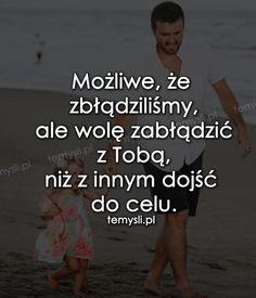 cytaty o miłości - TeMysli.pl - Inspirujące myśli, cytaty, demotywatory, teksty, ekartki, sentencje Auras, Friends Forever, New Life, Motto, Sentences, Positive Quotes, Quotations, Love Quotes, Nostalgia