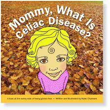 Celiac Baby!: Book Review: Mommy, What is Celiac Disease?