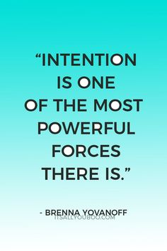 """""""Intention is one of the most powerful forces there is. What you mean when you do a thing will always determine the outcome. The law creates the world."""" ― Brenna Yovanoff"""