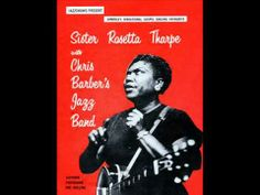 Rosetta Tharpe .. Precious Memories  ... love her style of gospel/blues.....shivers up the spine!!