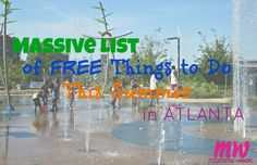 Massive List of Free Things to Do in Atlanta This Summer with your family! Your entire Summer is planned!!