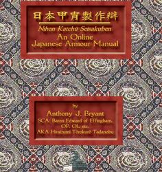 """""""Nihon Katchû Seisakuben Online Japanese Armour Manual"""" by Anthony Bryant, author of four books by Osprey Military Publishing on samurai history. He is an historian of Japan specializing in Kamakura, Muromachi, and Momoyama period warrior culture. His areas of interest also include Heian-period court structure and society and Japanese literature. The most comprehensive source on samurai armor and it construction in the world.  http://www.sengokudaimyo.com/katchu/katchu.html"""