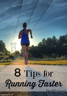 Want to run faster Check out these 8 tips for running faster and more efficiently. happyfitmama.com