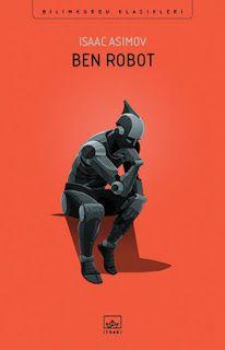 Kitap yorumlarım: Ben, Robot