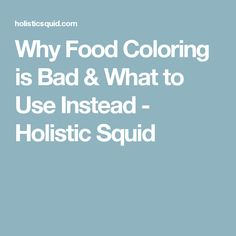 Emejing What To Use Instead Of Food Coloring Images - Style and ...