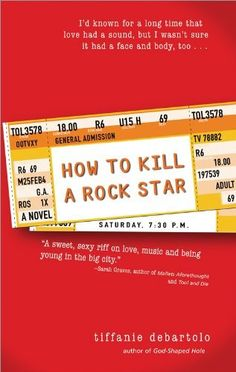 How to Kill a Rock Star by Tiffanie DeBartolo, http://www.amazon.com/dp/B003H29CJI/ref=cm_sw_r_pi_dp_oo28pb13SRHA7
