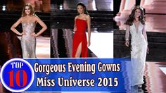 Top 10 Gorgeous Evening Gowns on Miss Universe 2015