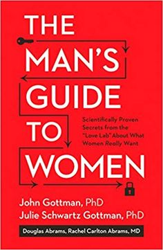Results from world-renowned relationship expert John Gottman's famous Love Lab have proven an incredible truth: Men make or break relationships. Based on 40 years of research, The Man's Guide to Women unlocks the mystery of how to attract, satisfy, and succeed with a woman for a lifetime. For the first time ever, there is a science-based answer to the age-old question: What do women really want in a man?