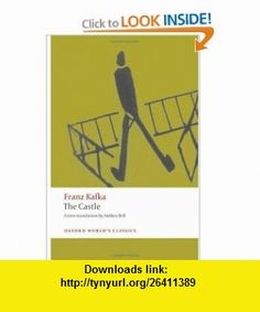 The Castle (Oxford Worlds Classics) (9780199238286) Franz Kafka, Ritchie Robertson, Anthea Bell , ISBN-10: 0199238286  , ISBN-13: 978-0199238286 ,  , tutorials , pdf , ebook , torrent , downloads , rapidshare , filesonic , hotfile , megaupload , fileserve