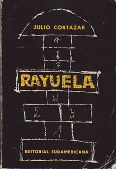 First edition of Rayuela (Hopscotch) by Julio Cortazar, Good Books, Books To Read, My Books, Love Reading, Reading Lists, Love Book, This Book, Hopscotch, Book Covers