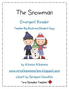 Let it snow, let it snow, let it snow!  I have created a teacher big book and student emergent reader all about snowmen!  This book reinforces simp...