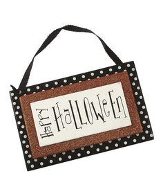 Take a look at this 'Happy Halloween' Sparkle Sign by Collins on #zulily today!