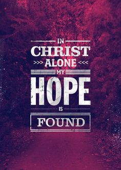 My hope is found in Jesus!