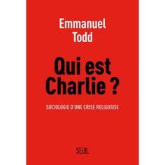 Qui est Charlie ? - broché - Emmanuel Todd - Livre ou ebook - Fnac.com