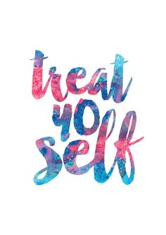 Treat Yo Self Printable Art typography by MotivationalThoughts