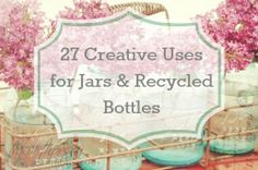 DIY: 27 Creative Uses For Jars And Recycled Bottles - using jars to organize, to display flowers as centerpieces, lots of party ideas, etc. + the original DIY links. Mason Jar Crafts, Bottle Crafts, Mason Jars, Diy Projects To Try, Craft Projects, Fun Crafts, Diy And Crafts, Recycled Bottles, Bottles And Jars