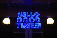 Hello Good Times Neon Sign All Star Lanes Manchester on The Monochromes