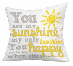MOTHERS DAY GIFT  You Are My Sunshine Pillow Decorative Throw Pillow Sham Cover Home Decor 18x18 for Mom Dorm Baby