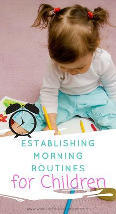 Establishing a morning routine for your children to save time, hassles and tantrums and make your mornings run more smoothly. #routines #morning #morningroutines #children #schedules #waking #notantrums #establishingroutines #parenting #kids #parents