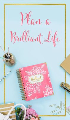 The 2017 Brilliant Life Planner is for every woman with great big dreams and an even bigger heart. More than just a place to write down dates and to-do's, the Brilliant Life Planner has pages to set b