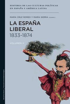 La España liberal : 1833-1874, 2014 http://absysnetweb.bbtk.ull.es/cgi-bin/abnetopac01?TITN=516792