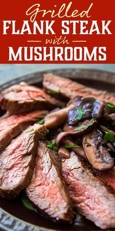 Grilled Flank Steak with Mushrooms is the perfect summer dinner: fast, easy, and delicious, plus it feeds the whole family. Don't skip the mushrooms! They're simmered with rosemary and red wine, and make this simple dinner feel restaurant-worthy. Grilling Recipes, Meat Recipes, Dinner Recipes, Cooking Recipes, Healthy Recipes, Water Recipes, Entree Recipes, Recipies, Carne Asada