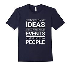 Mens Great minds discuss IDEAS average and small minds T-Shirt 2XL Navy (*Partner Link)