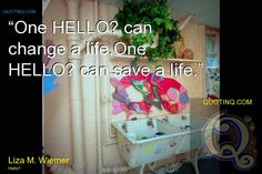 One HELLO can change a lifeOne HELLO can ... by Liza M. Wiemer