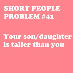 People think your 13 year old son is your big brother. Short People Problems, Short Girl Problems, The Joys Of Motherhood, Live Your Truth, Say That Again, I Feel Good, I Can Relate, Short Girls, Funny Photos