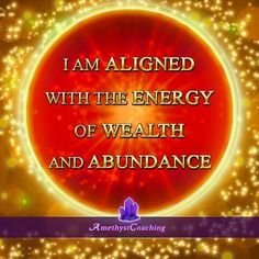 Today's Affirmation: I Am Aligned With The Energy Of Wealth And Abundance ♥ #affirmation #coaching It is not enough just to repeat words, while repeating the affirmation, feel and believe that the situation is already real. This will put more energy into