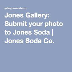 Jones Gallery: Submit your photo to Jones Soda | Jones Soda Co.