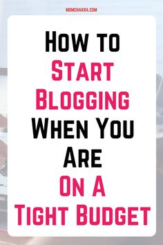 How to Start a Blog When You Are On a Budget
