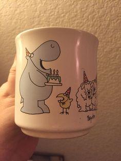 Happy birthday mug by Sandra Boynton from my good friend Sharon Guterman. I have had this since 1984