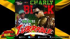 Charly Black x Buck 1 - Turrrble ▶Jah Wayne Records ▶Dancehall 2016