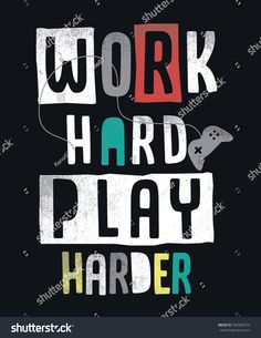 Work hard play harder slogan graphic for t shirt and other uses
