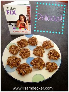 21 day fix banana oatmeal cookies (one treat replaced one yellow container) -Gf approved oats - swap out raisins for something else