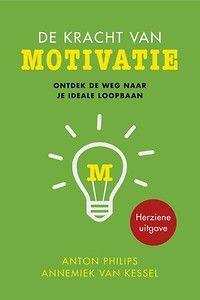 De kracht van motivatie - Managementboek.nl