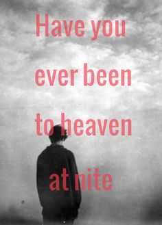 Have you ever been to heaven at night? - Kid Cudi - He's a dreamer #dreams; reach for the #clouds.