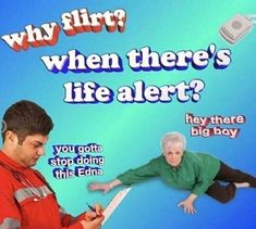 Memes Dank : Why flirt? When there's life alert? Funny Shit, The Funny, Funny Jokes, Silly Jokes, Funny Comedy, Funny Stuff, Flirting Quotes For Him, Flirting Memes, Memes Humor