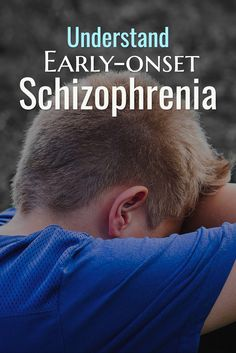 Early-onset Schizophrenia - Facts and Causes - Mental Health Awareness
