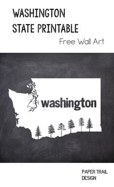 Free Printable Washington State Map Wall Art Decor. Print this Washington Chalkboard print with decorative trees and hang it on your wall.