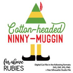 Cotton-headed Ninny-muggin - Buddy the Elf SVG & DXF digital cut file for Silhouette or Cricut Christmas Stencils, Christmas Svg, Cotton Headed Ninny Muggins, Elf Movie, Buddy The Elf, Silhouette Cameo Projects, Cricut Creations, Vinyl Projects, Free Silhouette
