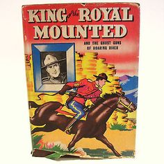 1946 RCMP Zane Grey King of the Royal Mounted The Ghost Guns of Roaring River