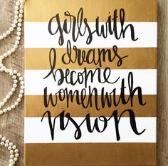Girls with dreams become women with vision- gold and white striped canvas, baby girl nursery, baby shower, nursery decor, wall art by ADEprints on Etsy https://www.etsy.com/listing/235638320/girls-with-dreams-become-women-with
