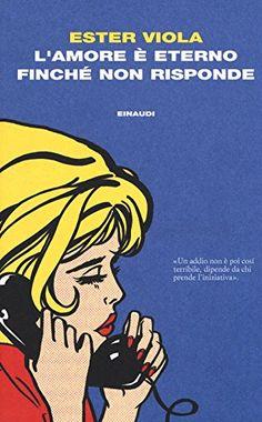 L'amore è eterno finché non risponde di Ester Viola Ibs, A 17, New Books, Magazines, Dinner Suit, Dinners, Musica, Journals