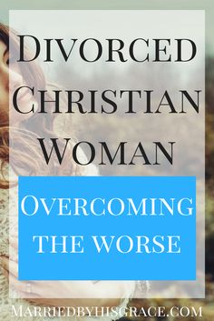 Becoming a Divorced Christian Woman was one of the hardest things I had to bear through in my adult life. On top of everything else, I was becoming a divorced Christian Mother of two young children.  I felt like a failure, like a defeated vessel that was overused and exhausted from what I felt like disgrace that was soon to be shown upon my face.  When I think back to the night that took place seven years, I remember finishing my ex-husbands answers as he admitted with his own tongue…