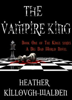 Paranormal romance series by NYT bestselling author, Heather Killough-Walden. Book One: The Vampire King