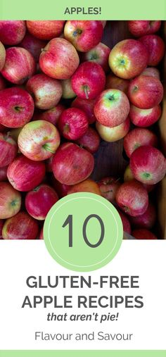 10 Gluten-Free apple recipes that aren't pie!  Recipes for muffins and quick bread, cookies and cake, granola, yogurt parfait, apple slaw and apple chicken! And of course, a paleo apple crisp!